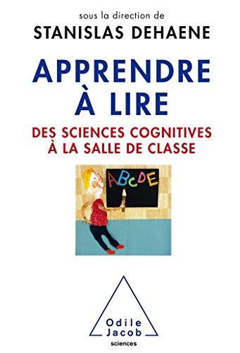 Apprendre à lire: Des sciences cognitives à la salle de classe par Stanislas Dehaene