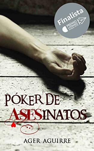 PÓKER DE ASESINATOS: Finalista del Premio Literario Amazon 2018 (Spanish Edition)