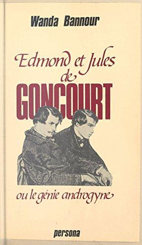 Edmond et Jules de Goncourt ou Le