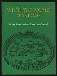 When the World Was Rome, 753 B.C. to 476 A.D. by Polly Schoyer Brooks (1972-05-03)