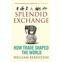 A Splendid Exchange: How Trade Shaped the World (English Edition)
