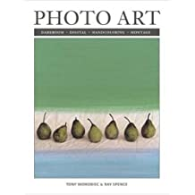 Photoart: Darkroom, Digital, Handcoloring, Montage by Tony Worobiec (2003-06-01)