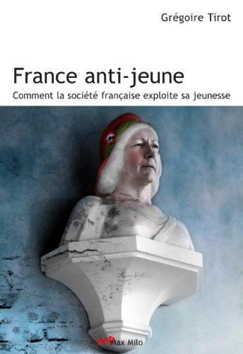 France anti-jeune: Comment la société française exploite sa jeunesse - Essais - documents (Mad)