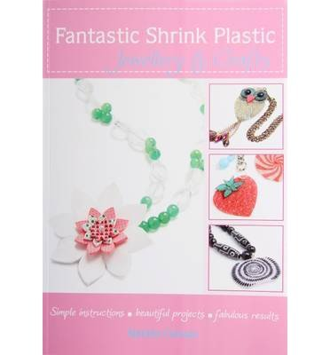 [(Fantastic Shrink Plastic Jewellery and Crafts)] [ By (author) Natalia Colman, Photographs by David Airey ] [April, 2012]