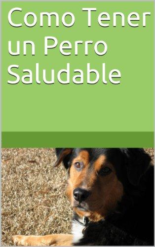 Como Tener un Perro Saludable