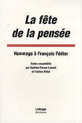 La fête de la pensée : Hommage à François Fédier