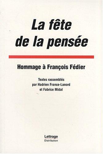 La fte de la pense : Hommage  Franois Fdier