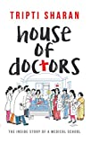House of Doctors: The Inside Story of a Medical School