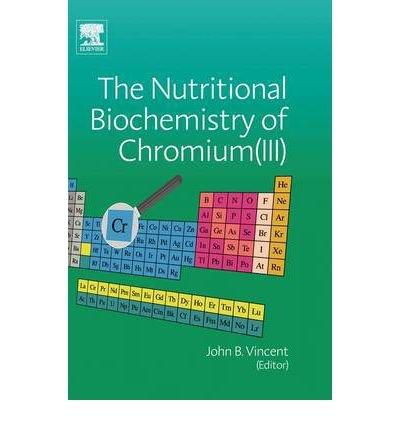 [(The Nutritional Biochemistry of Chromium(III))] [Author: John Vincent] published on (May, 2007) par John Vincent