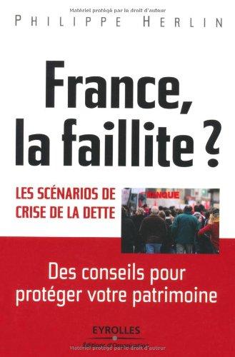 France, la faillite ? Les scénarios de crise de la dette.