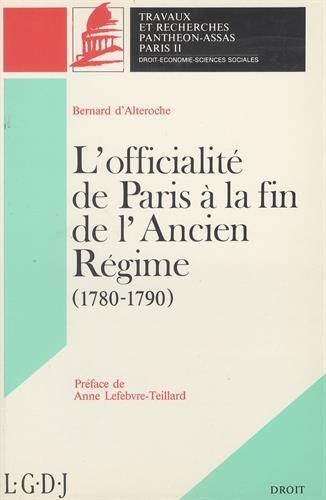 L'officialité de Paris à la fin de l'Ancien Régime (1780-1790)