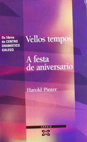 Vellos tempos. A festa de aniversario (Edición Literaria - Teatro - Os Libros Do Centro Dramático Galego) por Harold Pinter