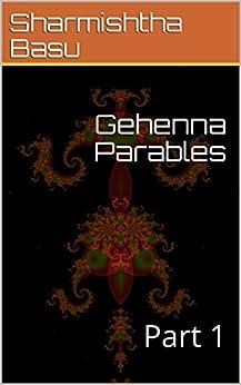 Gehenna Parables: Part 1