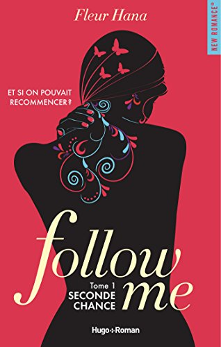 Follow me - tome 1 Seconde chance par [Hana, Fleur]