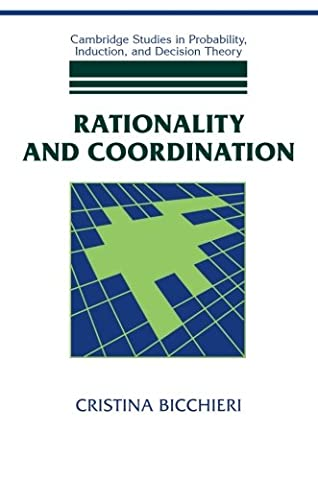 Rationality and Coordination (Cambridge Studies in Probability, Induction and Decision Theory)
