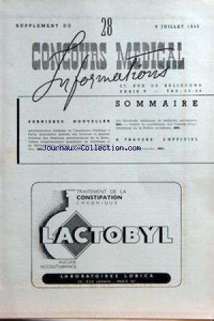 SUPPLEMENT DU CONCOURS MEDICAL [No 28] du 09/07/1955 - SOMMAIRE - DERNIERS NOUVELLES - ADMINISTRATION GENERALE DE L'ASSISTANCE PUBLIQUE A PARIS - ASSOCIATION AMICALE DES INTERNES ET ANCIENS INTERNES DES HOPITAUX PSYCHIATRIQUES DE LA SEINE - CENTRE COMPLEMENTAIRE HOSPITALIER DE DIETETIQUE ET DE THERAPEUTIQUE - HOPITAL LARIBOISIERE - READAPTATION -HOSPITALISATION PUBLIQUE - GROUPEMENT DES SYNDICATS NATIONAUX DE MEDECINS SPECIALISTES - COMITE DE COORDINATION DES CONSEILS DEPARTEMENTAUX DE LA REGIO