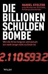 Die Billionen-Schuldenbombe: Wie die Krise begann und warum sie noch lange nicht zu Ende ist