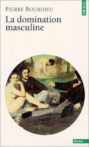 La domination masculine de Bourdieu. Pierre (2002) Poche