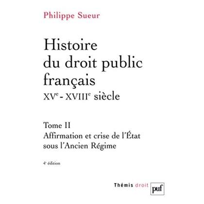 Histoire du droit public français XVe-XVIIIe siècle : Tome 2, Affirmation et crise de l'Etat sous l'Ancien Régime