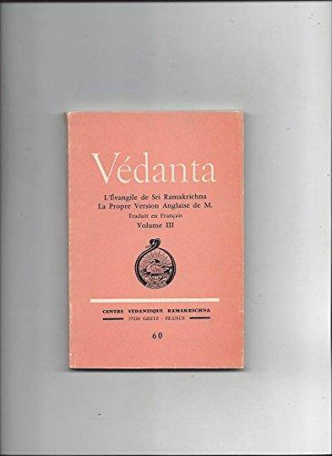 Vedanta l'evangile de sri ramakrichna la propre version anglaise de M volume III n°60 par Collectif