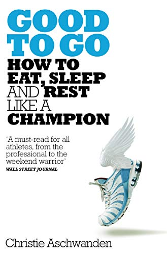 Good to go: how to eat, sleep and rest like a champion
