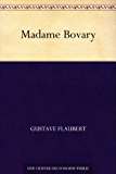 Madame Bovary (French Edition)