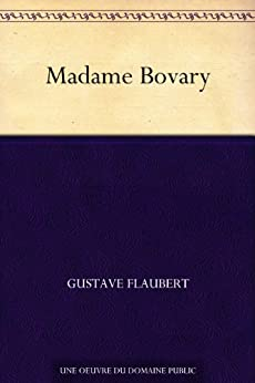 Madame Bovary (French Edition) de [Flaubert, Gustave]