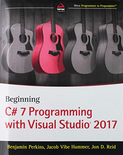 Beginning C# 7 Programming with Visual Studio 2017 (Tutorial Visual Studio)