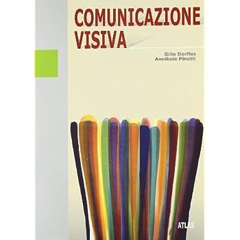 Comunicazione Visiva. Per Le Scuole Superiori