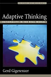Adaptive Thinking: Rationality in the Real World (Evolution and Cognition)