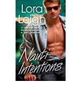[ NAUTI INTENTIONS BY LEIGH, LORA](AUTHOR)PAPERBACK