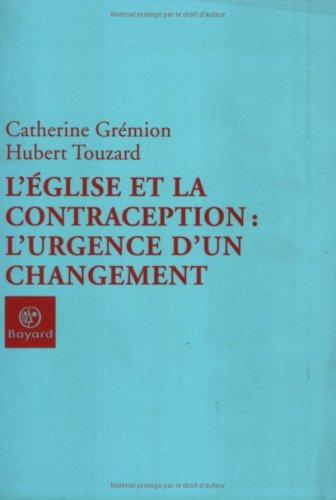 L'Eglise et la contraception : l'urgence d'un changement par Catherine Grémion