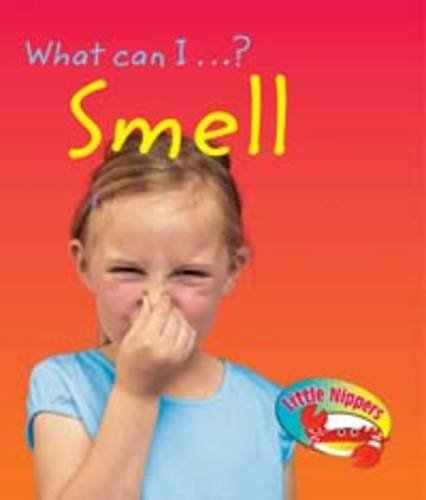 What can I - ? smell