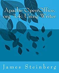 Apache OpenOffice.org 3.4: Using Writer (Using Apache OpenOffice.org 3.4)