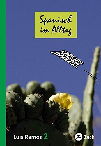 Spanisch im Alltag 2 (Sprachen lernen mit Luis Ramos)