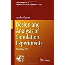 Design and Analysis of Simulation Experiments (International Series in Operations Research & Management Science) by Jack P. C. Kleijnen (2015-07-31)