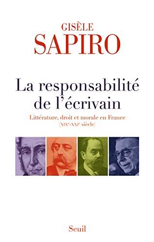 La responsabilité de l'écrivain : Littérature, droit et morale en France (19e - 21e siècle)