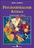 Psychogénéalogie astrale T2