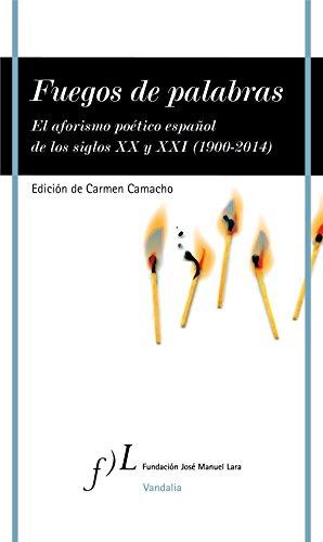 Fuegos de palabras: El aforismo poético español de los siglos XX y ...