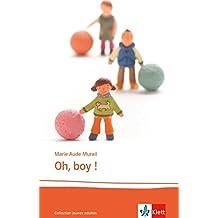 Oh, boy !: Schulausgabe für das Niveau B2. Französischer Originaltext mit Annotationen (Collection jeunes adultes)