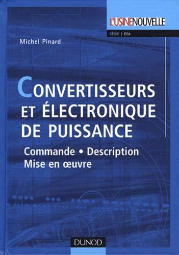 Convertisseurs et électronique de puissance: Commande, description, mise en oeuvre - Applications avec Labview