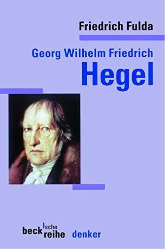 Georg Wilhelm Friedrich Hegel (Beck'sche Reihe)