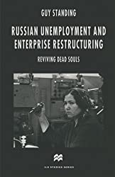 Russian Unemployment and Enterprise Restructuring: Reviving Dead Souls (ILO Studies)