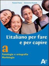 L'italiano per fare e per capire. Per la scuola media: 1