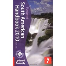 South American Handbook 2010: 86th annual edition of the 'bible' for travel in South America (Footprint South American Handbook) 86th edition by Box, Ben (2009) Gebundene Ausgabe
