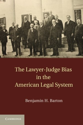 The Lawyer-Judge Bias in the American Legal System