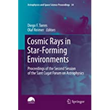 Cosmic Rays in Star-Forming Environments: Proceedings of the Second Session of the Sant Cugat Forum on Astrophysics: 34 (Astrophysics and Space Science Proceedings)