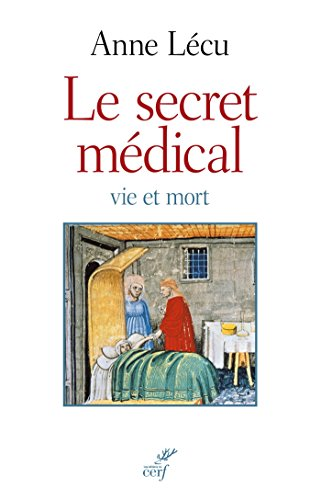 Le secret médical : Vie et mort par Anne Lécu