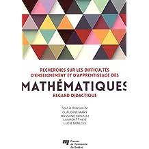 Recherches sur les difficultés d'enseignement et d'apprentissage des mathématiques : Regard didactique