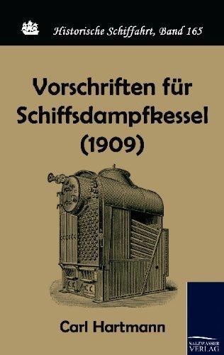 Vorschriften f??r Schiffsdampfkessel (1909) by Carl Hartmann (2010-07-06)